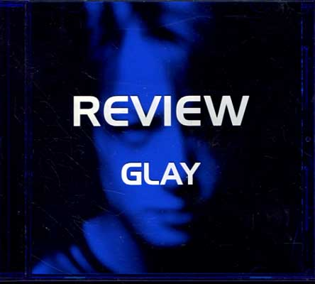 REVIEW GLAY(DVD)(POCH-7009)
