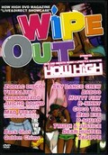 "WIPE OUT HOW HIGH DVD MAGAZINE""LIVE&DIRECT SHOWCASE""(DVD)(HHDVD-001)"